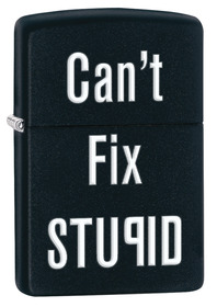 Zippo 28664 Can't Fix Stupid, Black Matte